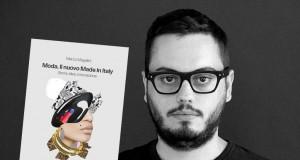 Moda. Il nuovo made in Italy: Un libro racconta il nuovo fashion system
